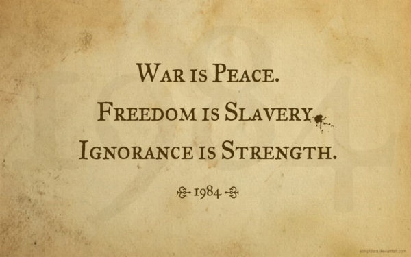 War is Peace, Freedom is Slavery, Ignorance is Strength