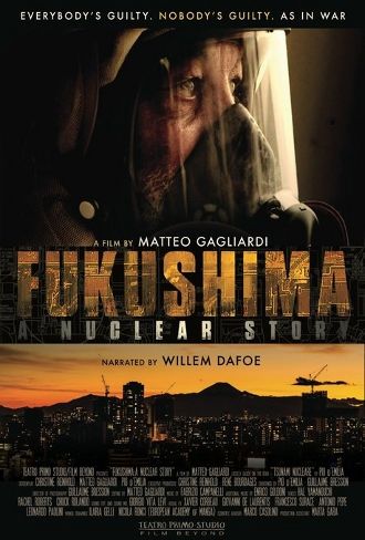fukushima - a nuclear story - la vera storia - daiichi - 2015