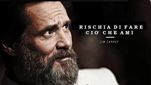 Rischia di fare ciò che ami: la storia di Jim Carrey
