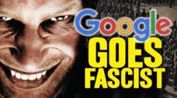 Google goes Fascist