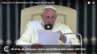 """Papa Francesco: """"Il rapporto diretto con Gesù è pericoloso"""""""