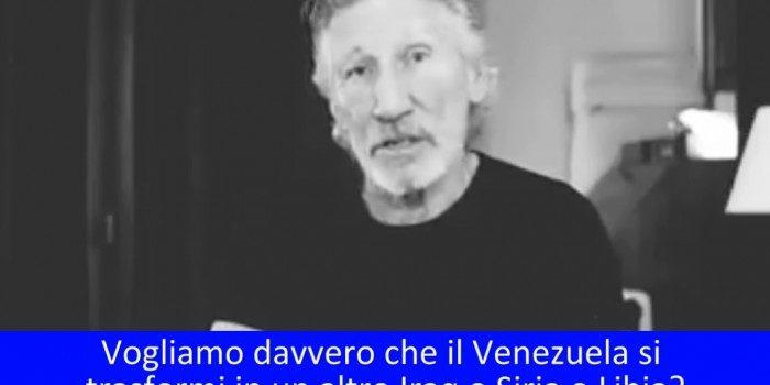 VIDEO. Il messaggio di Roger Waters al mondo: Volete un'altra Libia, un'altra Siria o un altro Iraq? Io no e sicuramente il popolo venezuelano non lo vuole